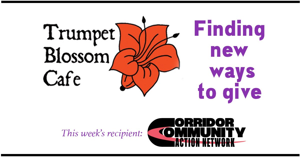 trumpet blossom giving to corridor community action network this week