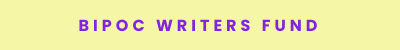 bipoc writers fund button Max Quality