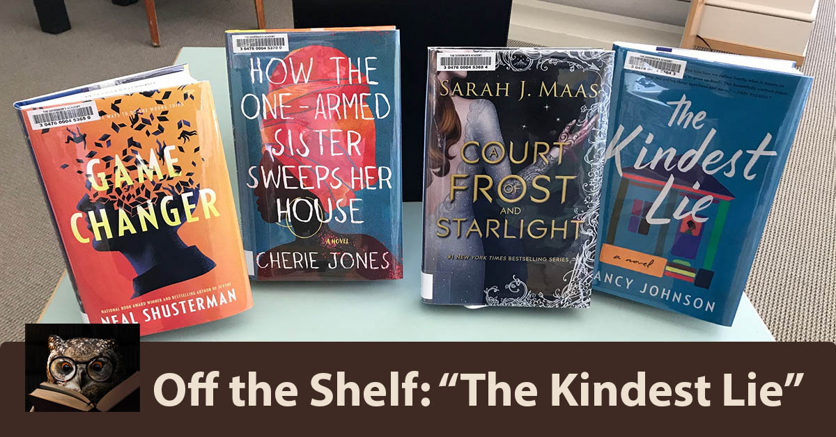 """Four new books recommended this spring by Pesky Librarians include """"The Kindest Lie"""" by Nancy Johnson."""